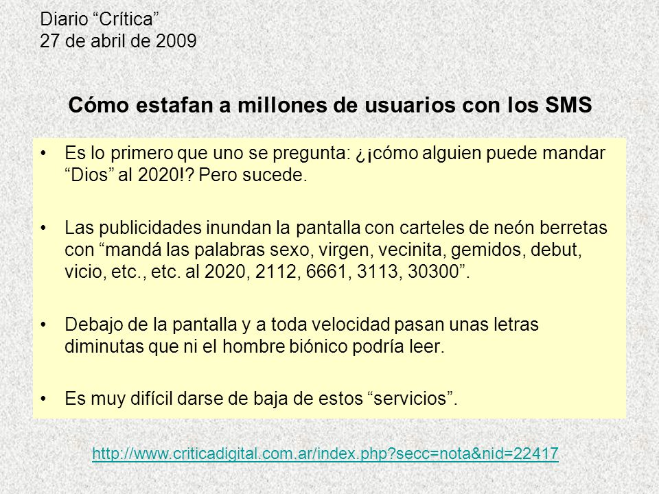 Diario InfoBae 11 de mayo de 2009 Miles de usuarios se quejan porque las condiciones de uso de esta empresa le otorgan la capacidad de controlar información personal, incluso después de que los usuarios cancelen sus cuentas.