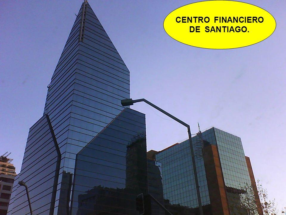 CENTRO FINANCIERO DE SANTIAGO.