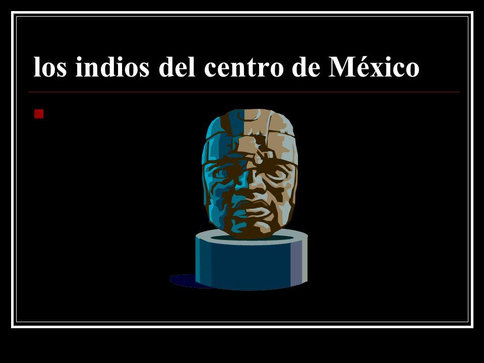 los indios del centro de México