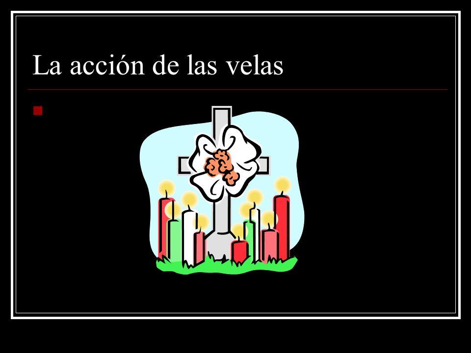La acción de las velas