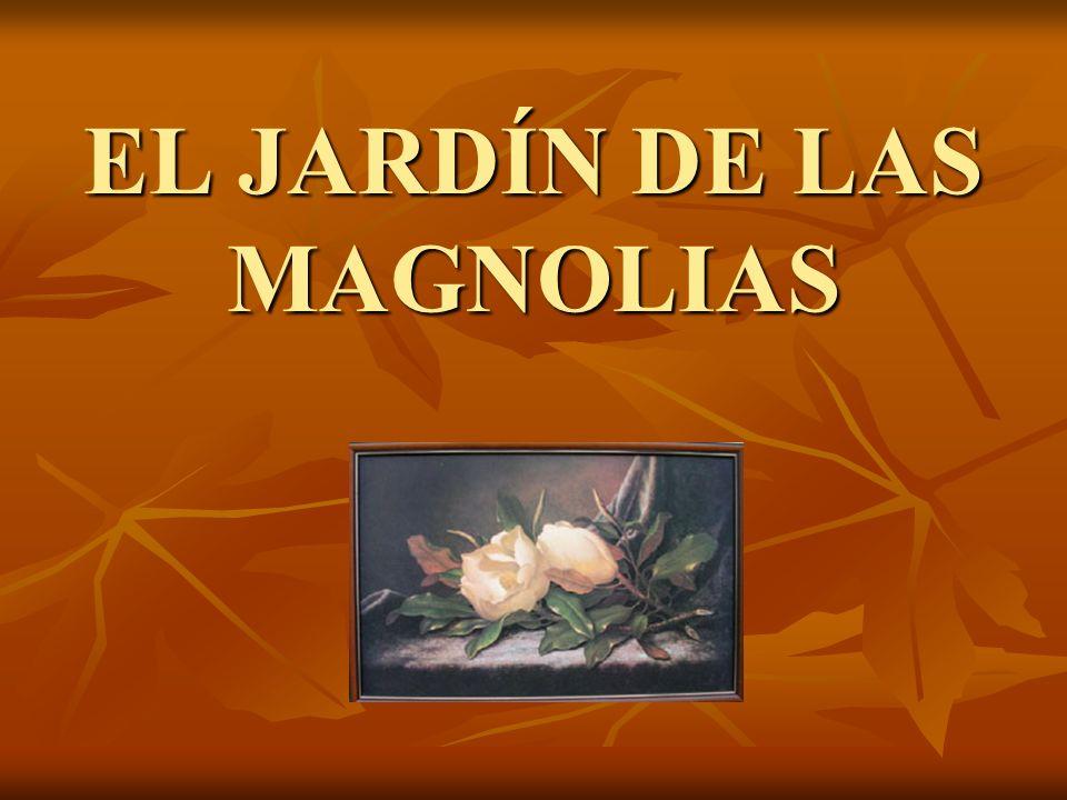 EL JARDÍN DE LAS MAGNOLIAS