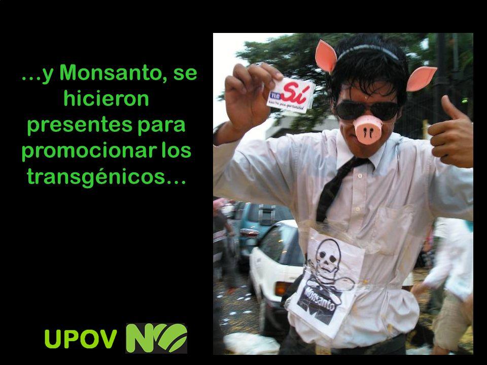…y Monsanto, se hicieron presentes para promocionar los transgénicos…