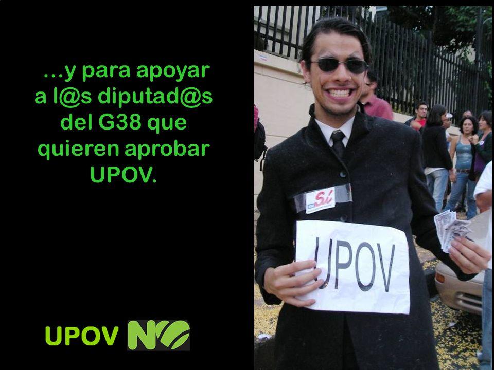 …y para apoyar a l@s diputad@s del G38 que quieren aprobar UPOV.