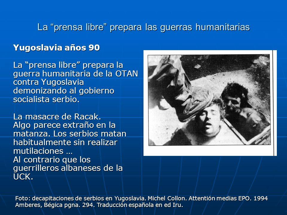 La prensa libre prepara las guerras humanitarias Yugoslavia años 90 La prensa libre prepara la guerra humanitaria de la OTAN contra Yugoslavia demoniz
