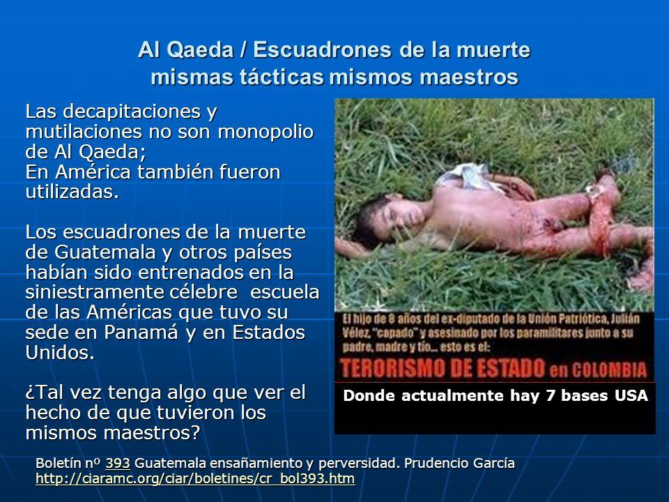Al Qaeda / Escuadrones de la muerte mismas tácticas mismos maestros Las decapitaciones y mutilaciones no son monopolio de Al Qaeda; En América también