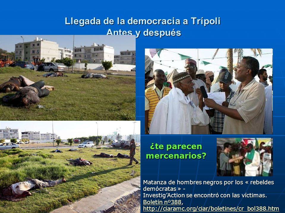 Llegada de la democracia a Trípoli Antes y después Matanza de hombres negros por los « rebeldes demόcratas » - InvestigAction se encontró con las víct