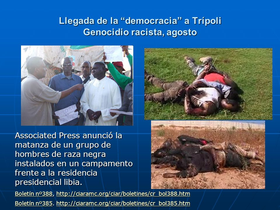 Llegada de la democracia a Trípoli Genocidio racista, agosto Boletín nº388Boletín nº388, http://ciaramc.org/ciar/boletines/cr_bol388.htm http://ciaram