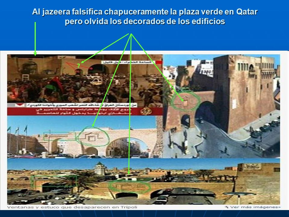 Al jazeera falsifica chapuceramente la plaza verde en Qatar pero olvida los decorados de los edificios ?