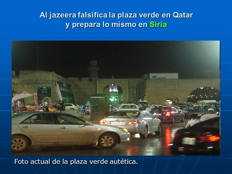 Al jazeera falsifica la plaza verde en Qatar y prepara lo mismo en Siria Foto actual de la plaza verde autética.