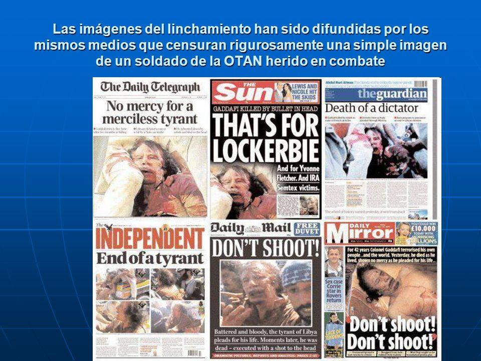 Las imágenes del linchamiento han sido difundidas por los mismos medios que censuran rigurosamente una simple imagen de un soldado de la OTAN herido e