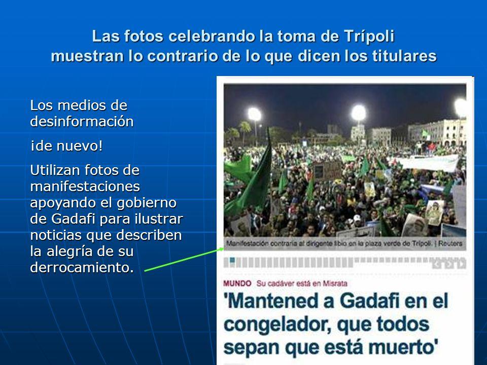 Las fotos celebrando la toma de Trípoli muestran lo contrario de lo que dicen los titulares Los medios de desinformación ¡de nuevo! Utilizan fotos de