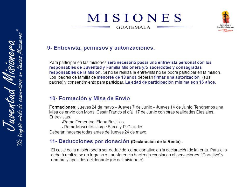 Juventud Misionera No tengáis miedo de convertiros en Santos Misioneros 9- Entrevista, permisos y autorizaciones. Para participar en las misiones será