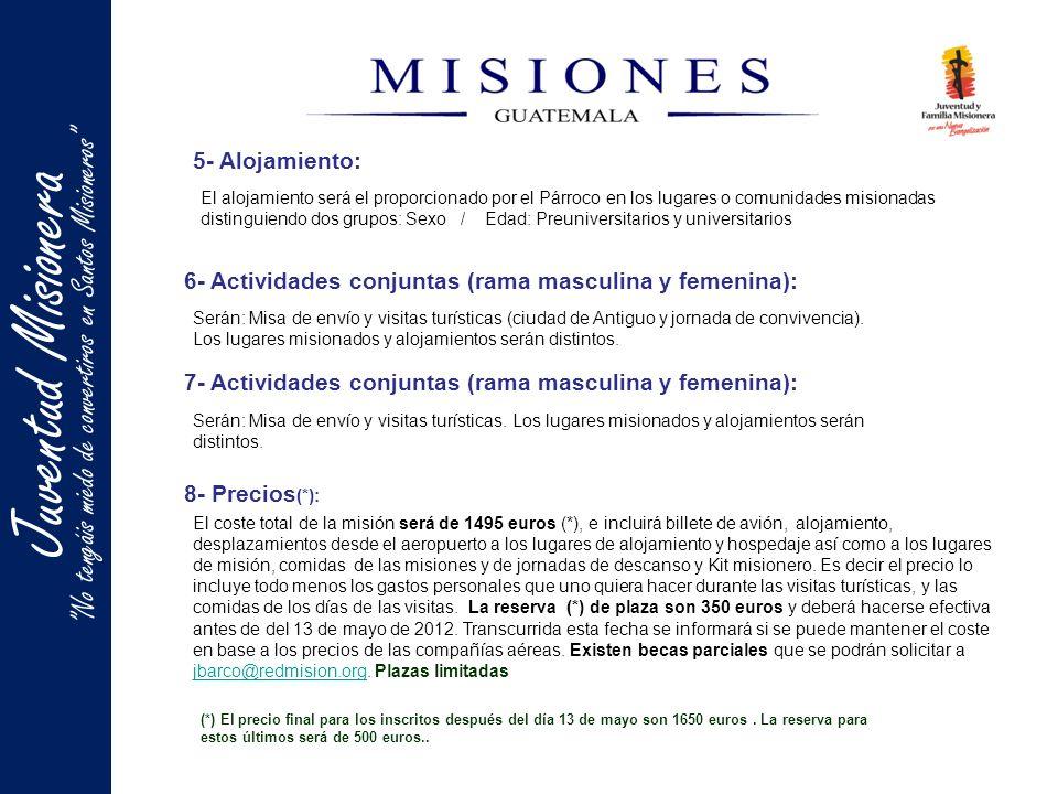 Juentud MisioneraJuventud Misionera No tengáis miedo de convertiros en Santos Misioneros 5- Alojamiento: El alojamiento será el proporcionado por el P