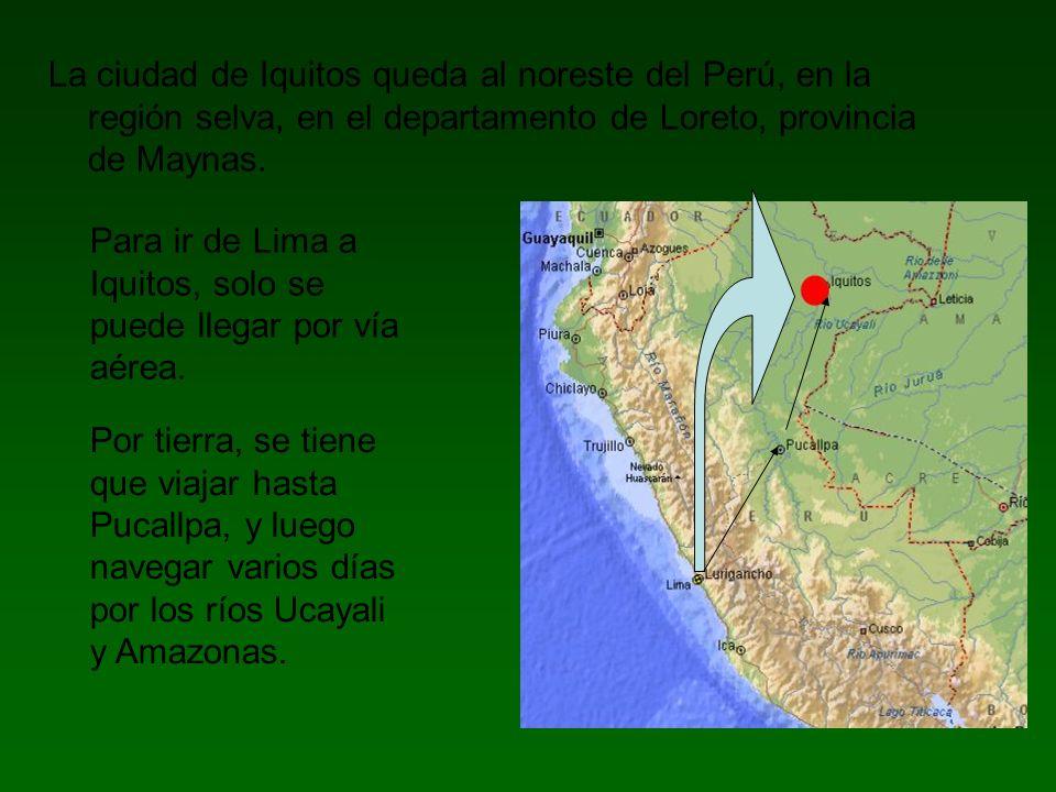 La ciudad de Iquitos queda al noreste del Perú, en la región selva, en el departamento de Loreto, provincia de Maynas. Para ir de Lima a Iquitos, solo