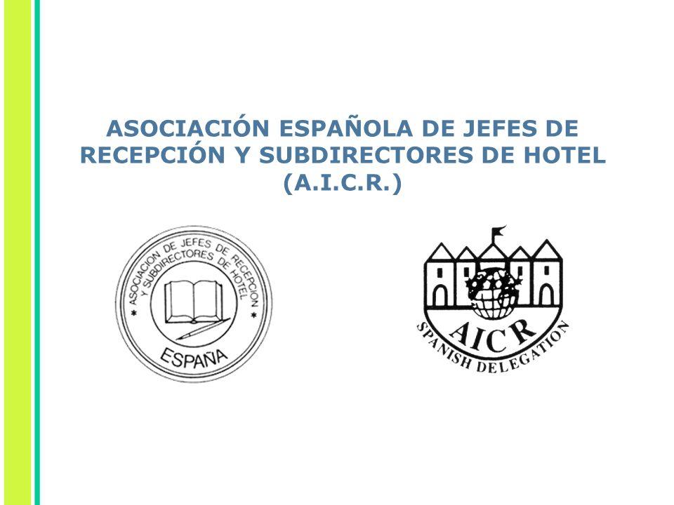 ASOCIACIÓN ESPAÑOLA DE JEFES DE RECEPCIÓN Y SUBDIRECTORES DE HOTEL (A.I.C.R.)