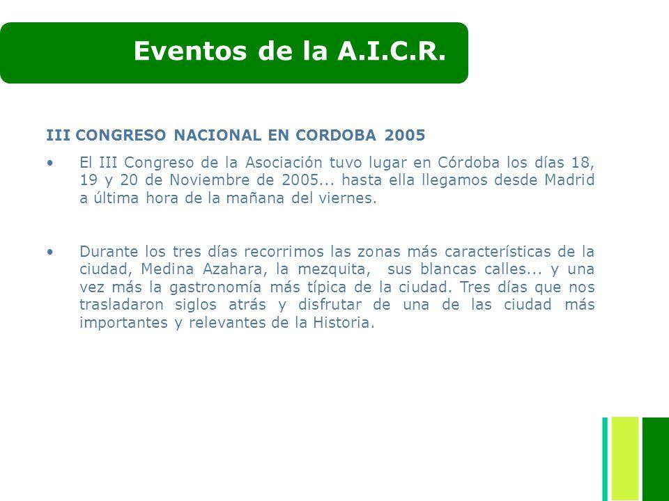 III CONGRESO NACIONAL EN CORDOBA 2005 El III Congreso de la Asociación tuvo lugar en Córdoba los días 18, 19 y 20 de Noviembre de 2005... hasta ella l