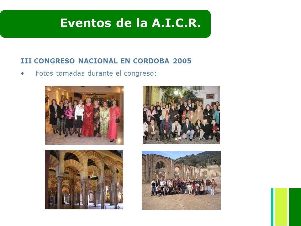 III CONGRESO NACIONAL EN CORDOBA 2005 Fotos tomadas durante el congreso: Eventos de la A.I.C.R.