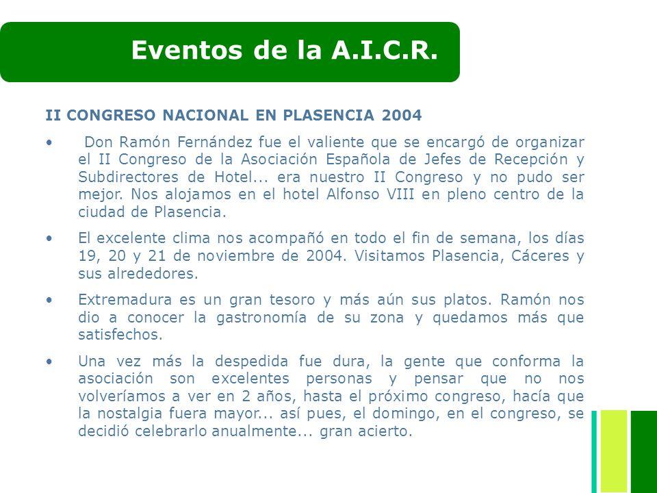 II CONGRESO NACIONAL EN PLASENCIA 2004 Don Ramón Fernández fue el valiente que se encargó de organizar el II Congreso de la Asociación Española de Jef