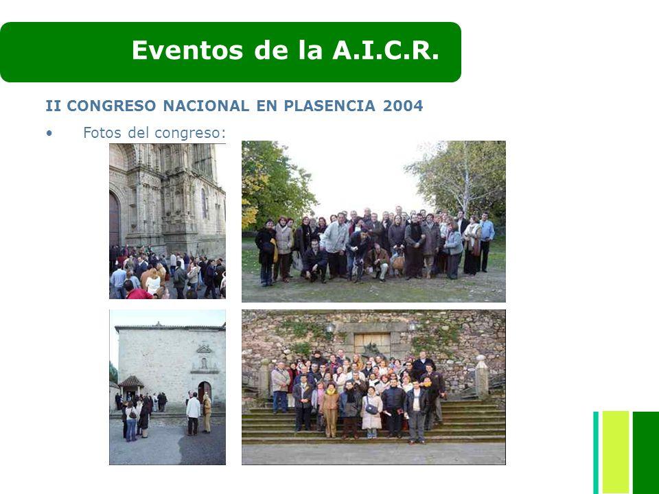 II CONGRESO NACIONAL EN PLASENCIA 2004 Fotos del congreso: Eventos de la A.I.C.R.