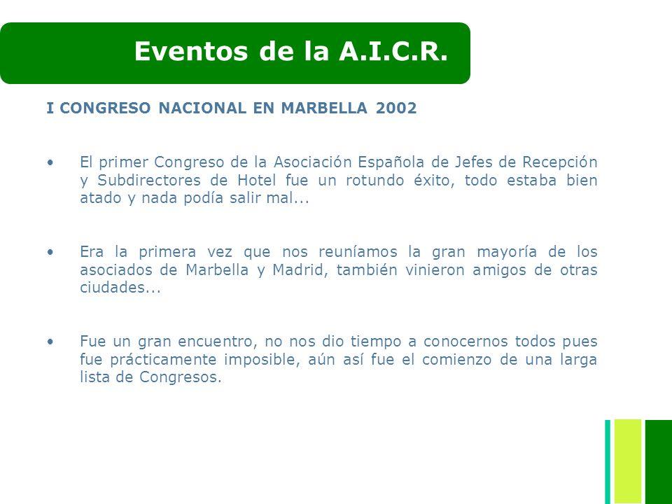 I CONGRESO NACIONAL EN MARBELLA 2002 El primer Congreso de la Asociación Española de Jefes de Recepción y Subdirectores de Hotel fue un rotundo éxito,