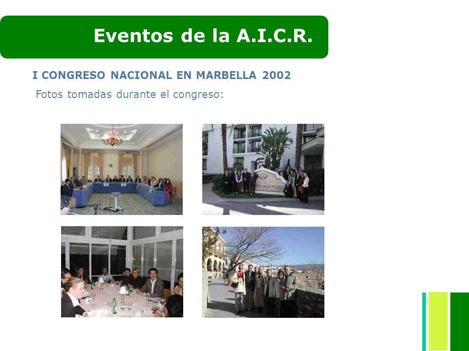 I CONGRESO NACIONAL EN MARBELLA 2002 Fotos tomadas durante el congreso: Eventos de la A.I.C.R.