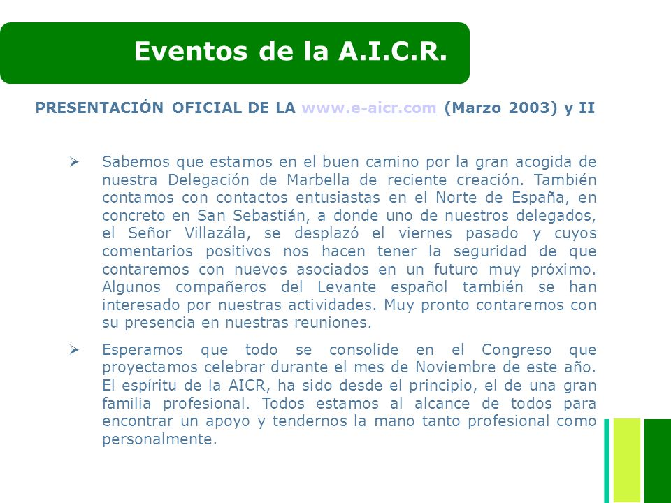 PRESENTACIÓN OFICIAL DE LA www.e-aicr.com (Marzo 2003) y IIwww.e-aicr.com Sabemos que estamos en el buen camino por la gran acogida de nuestra Delegac