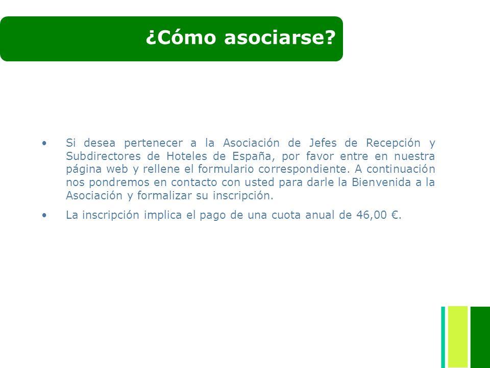 ¿Cómo asociarse? Si desea pertenecer a la Asociación de Jefes de Recepción y Subdirectores de Hoteles de España, por favor entre en nuestra página web