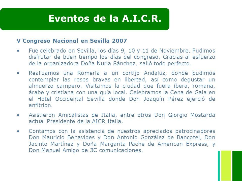 V Congreso Nacional en Sevilla 2007 Fue celebrado en Sevilla, los días 9, 10 y 11 de Noviembre. Pudimos disfrutar de buen tiempo los días del congreso