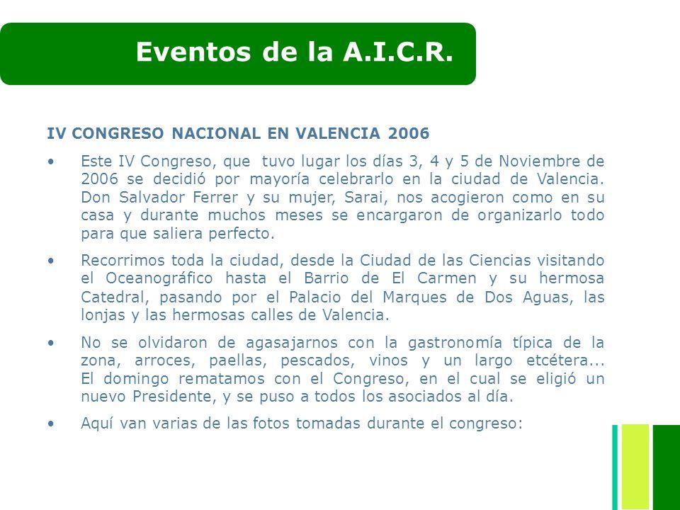 IV CONGRESO NACIONAL EN VALENCIA 2006 Este IV Congreso, que tuvo lugar los días 3, 4 y 5 de Noviembre de 2006 se decidió por mayoría celebrarlo en la