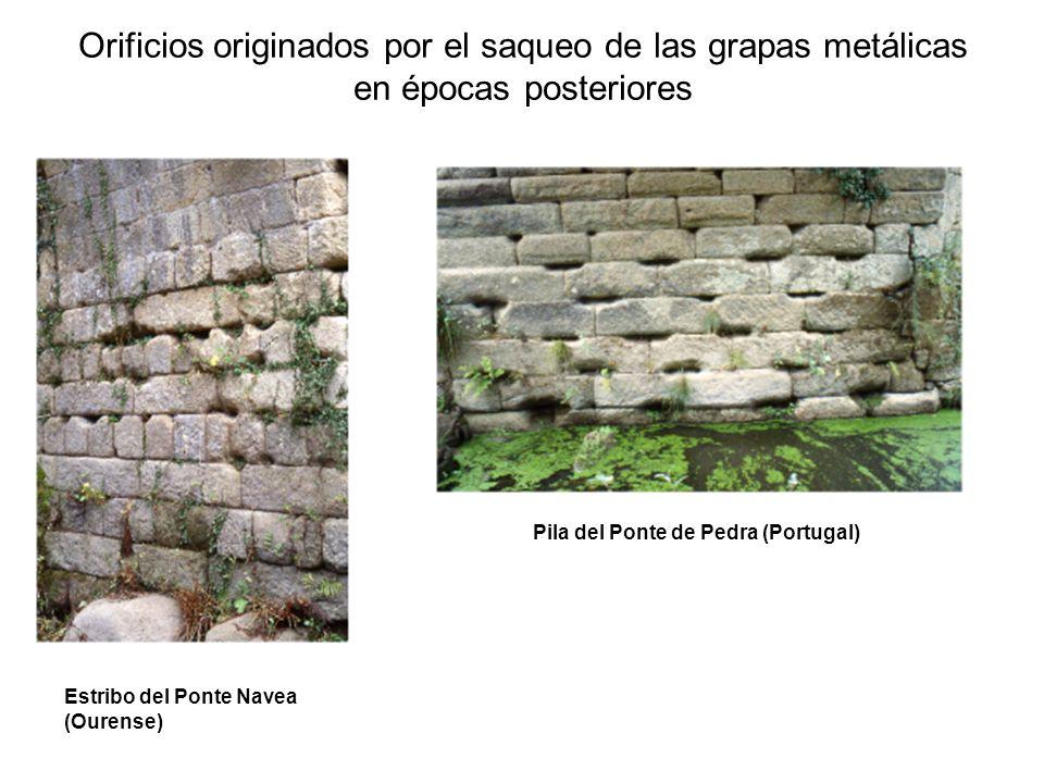 Orificios originados por el saqueo de las grapas metálicas en épocas posteriores Estribo del Ponte Navea (Ourense) Pila del Ponte de Pedra (Portugal)
