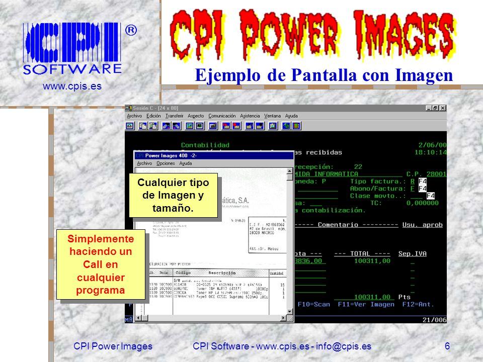 www.cpis.es CPI Power ImagesCPI Software - www.cpis.es - info@cpis.es5 APIs con Call desde Programas 400 Adorna y Mejora cualquier Aplicación existente.