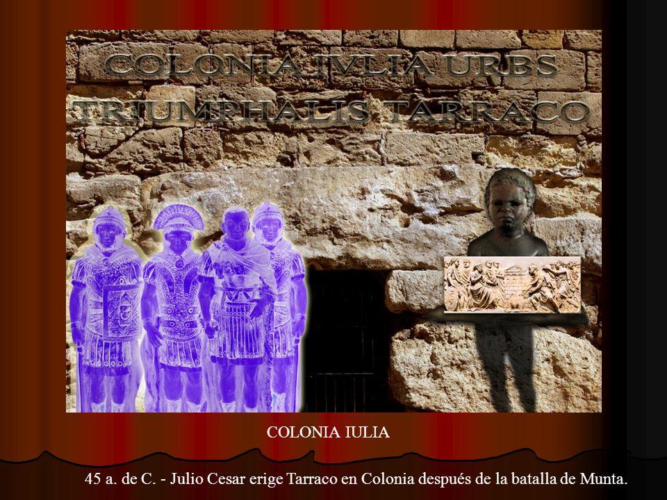 NACIMIENTO DE TARRACO 218 a. de C. – fundación de la ciudad romana de Tarraco por parte de los hermanos Escipión.