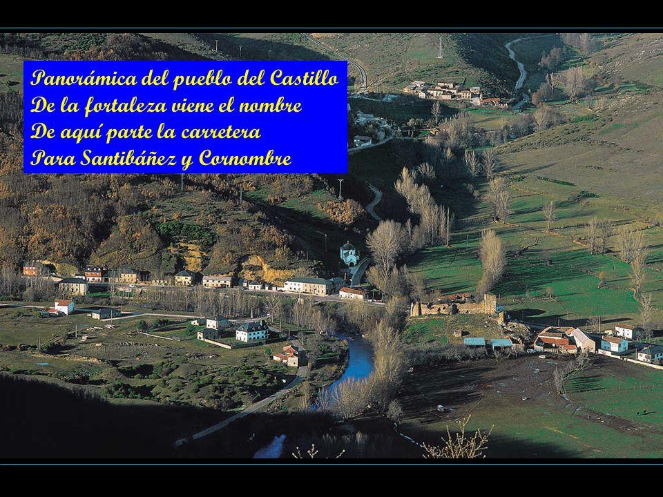 Panorámica del pueblo del Castillo De la fortaleza viene el nombre De aquí parte la carretera Para Santibáñez y Cornombre