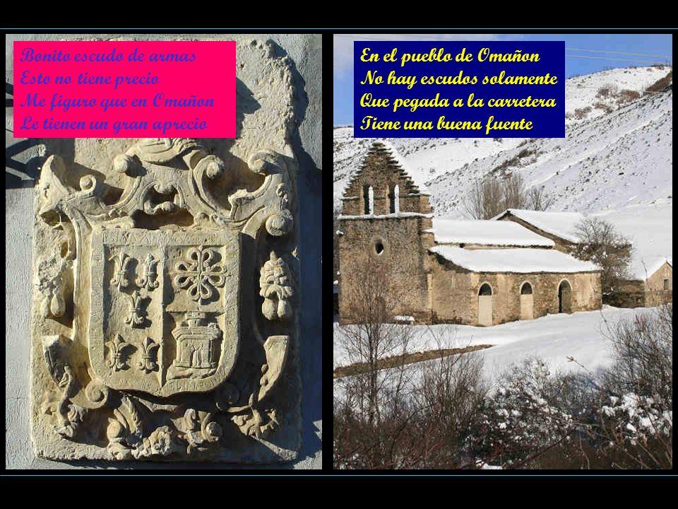 Bonito escudo de armas Esto no tiene precio Me figuro que en Omañon Le tienen un gran aprecio En el pueblo de Omañon No hay escudos solamente Que pega