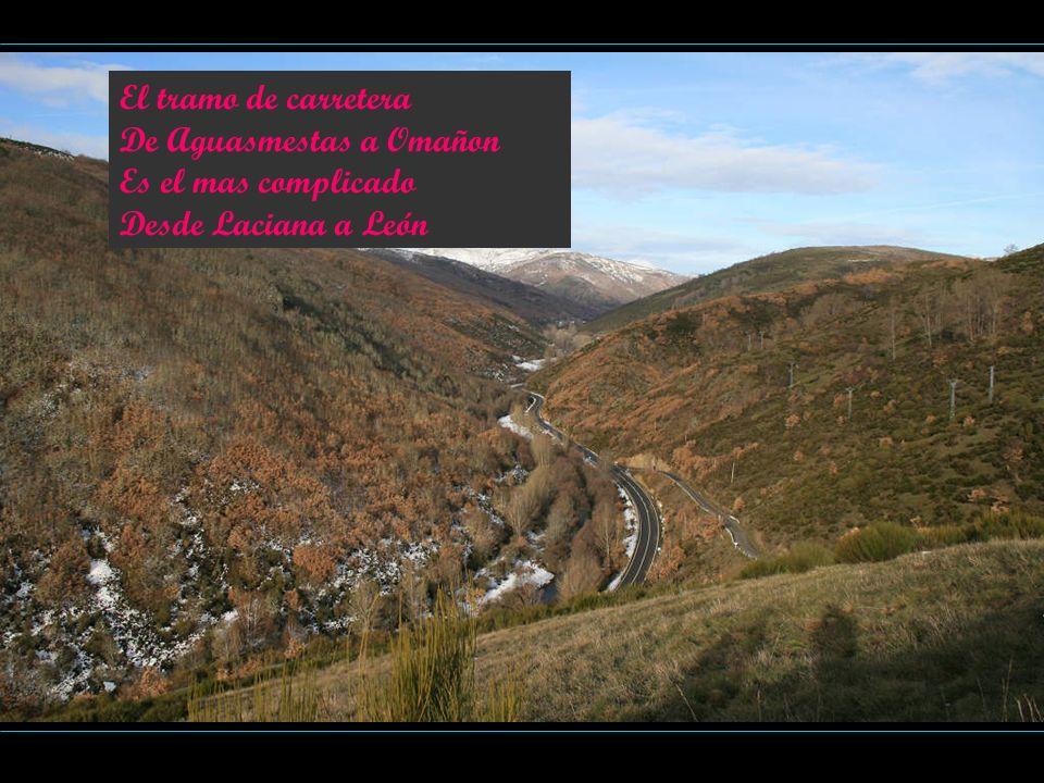 El tramo de carretera De Aguasmestas a Omañon Es el mas complicado Desde Laciana a León
