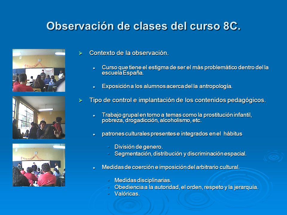 Observación de clases del curso 8C. Contexto de la observación. Contexto de la observación. Curso que tiene el estigma de ser el más problemático dent