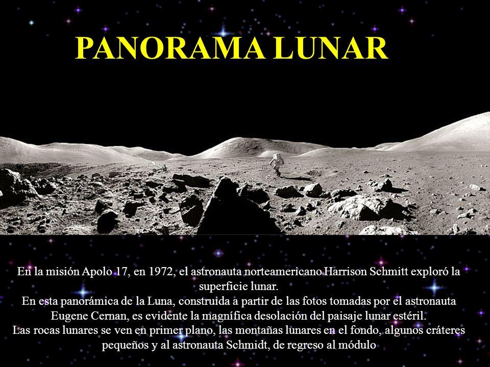 PANORAMA LUNAR En la misión Apolo 17, en 1972, el astronauta norteamericano Harrison Schmitt exploró la superficie lunar.