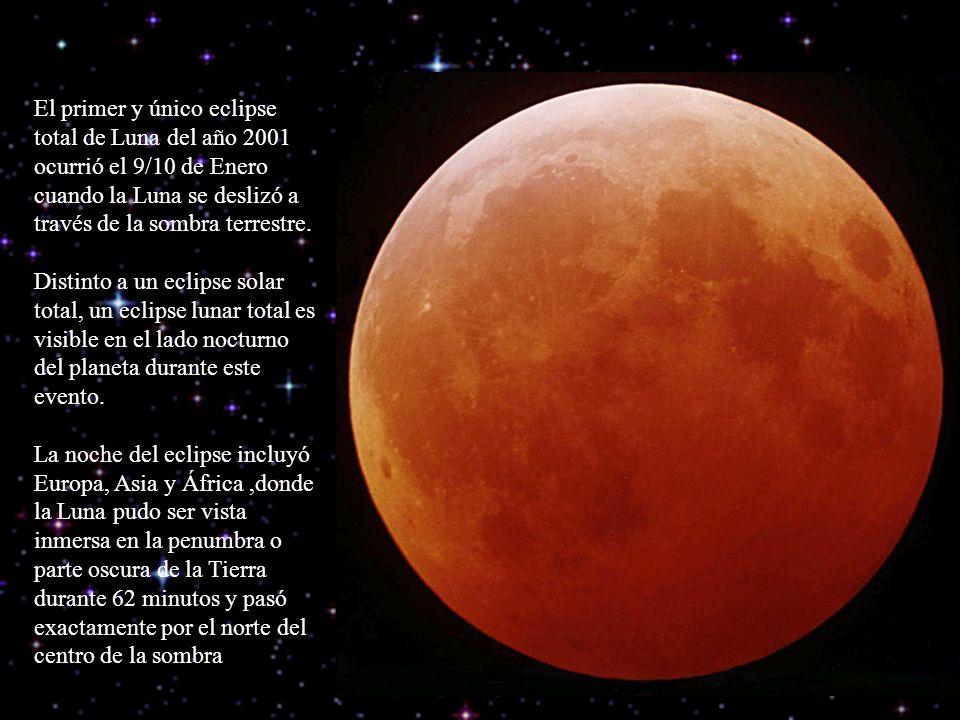 El primer y único eclipse total de Luna del año 2001 ocurrió el 9/10 de Enero cuando la Luna se deslizó a través de la sombra terrestre. Distinto a un