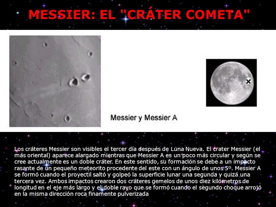MESSIER: EL CRÁTER COMETA Los cráteres Messier son visibles el tercer día después de Luna Nueva.