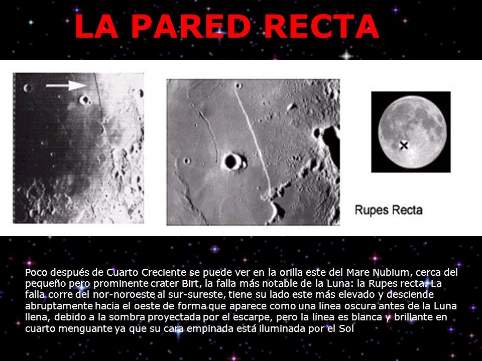 LA PARED RECTA Poco después de Cuarto Creciente se puede ver en la orilla este del Mare Nubium, cerca del pequeño pero prominente crater Birt, la fall