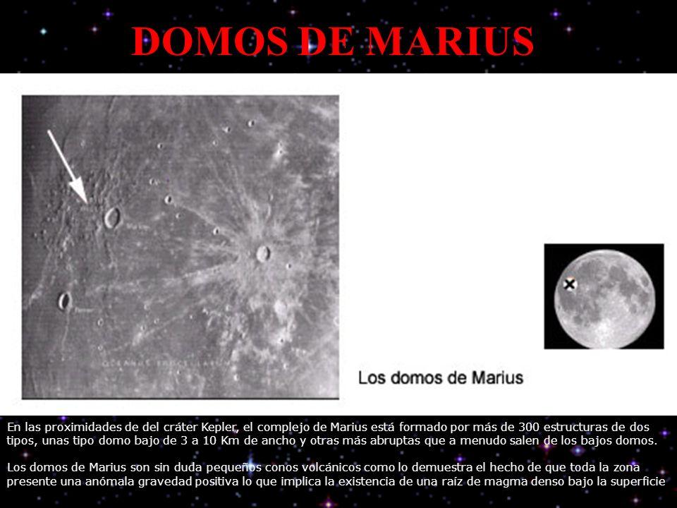 DOMOS DE MARIUS En las proximidades de del cráter Kepler, el complejo de Marius está formado por más de 300 estructuras de dos tipos, unas tipo domo bajo de 3 a 10 Km de ancho y otras más abruptas que a menudo salen de los bajos domos.