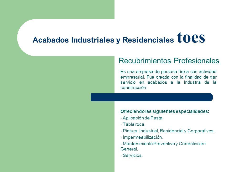 Recubrimientos Profesionales Acabados Industriales y Residenciales toes Ofreciendo las siguientes especialidades: Aplicación de Pasta. Tabla roca. Pin
