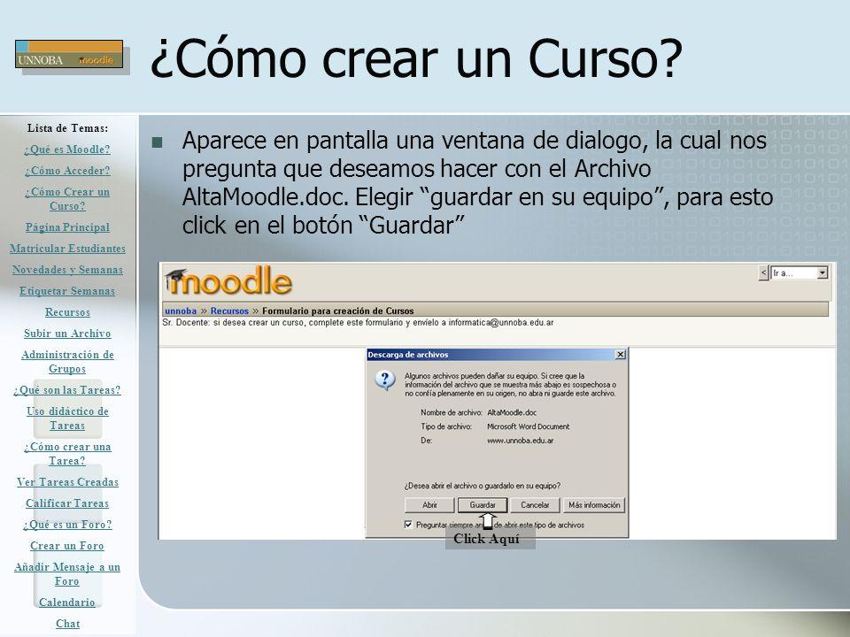 ¿Cómo crear un Curso? Aparece en pantalla una ventana de dialogo, la cual nos pregunta que deseamos hacer con el Archivo AltaMoodle.doc. Elegir guarda