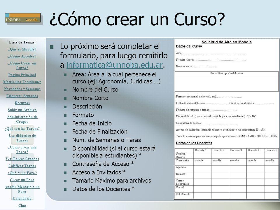 ¿Cómo crear un Curso? Lo próximo será completar el formulario, para luego remitirlo a informatica@unnoba.edu.ar.informatica@unnoba.edu.ar Área: Área a