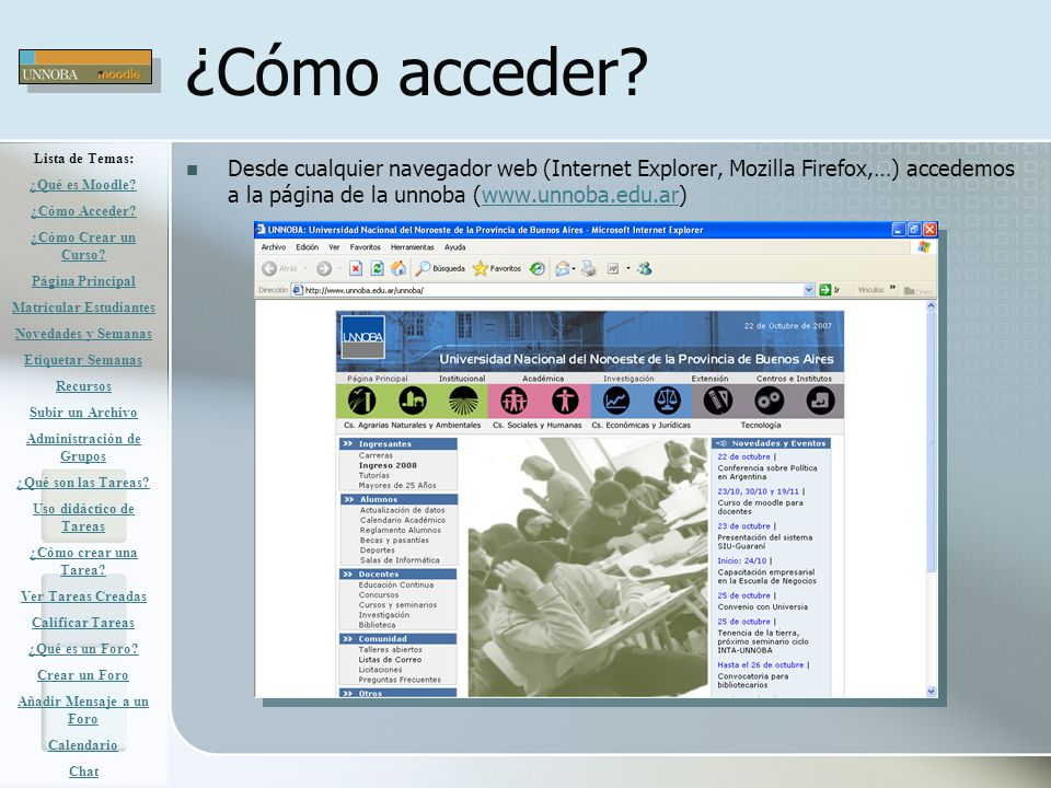 ¿Cómo acceder? Desde cualquier navegador web (Internet Explorer, Mozilla Firefox,…) accedemos a la página de la unnoba (www.unnoba.edu.ar)www.unnoba.e