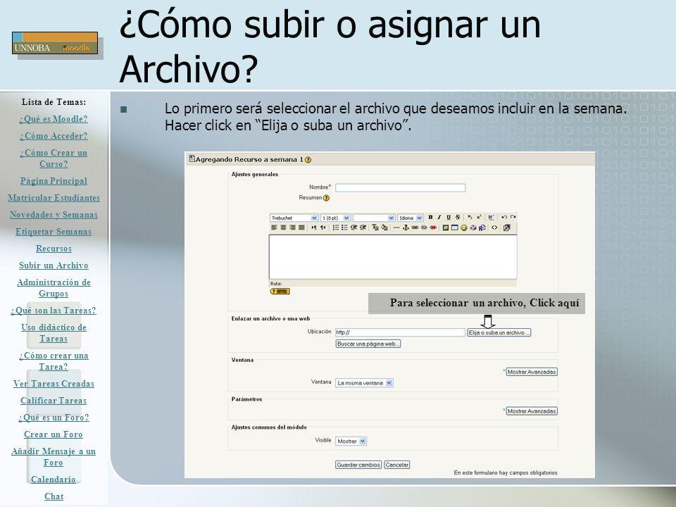 ¿Cómo subir o asignar un Archivo? Lo primero será seleccionar el archivo que deseamos incluir en la semana. Hacer click en Elija o suba un archivo. Pa