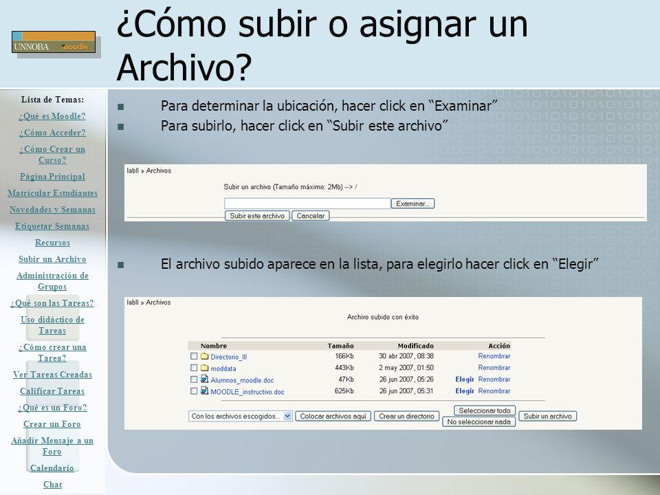 ¿Cómo subir o asignar un Archivo? Para determinar la ubicación, hacer click en Examinar Para subirlo, hacer click en Subir este archivo El archivo sub