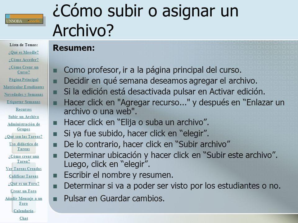 ¿Cómo subir o asignar un Archivo? Resumen: Como profesor, ir a la página principal del curso. Decidir en qué semana deseamos agregar el archivo. Si la