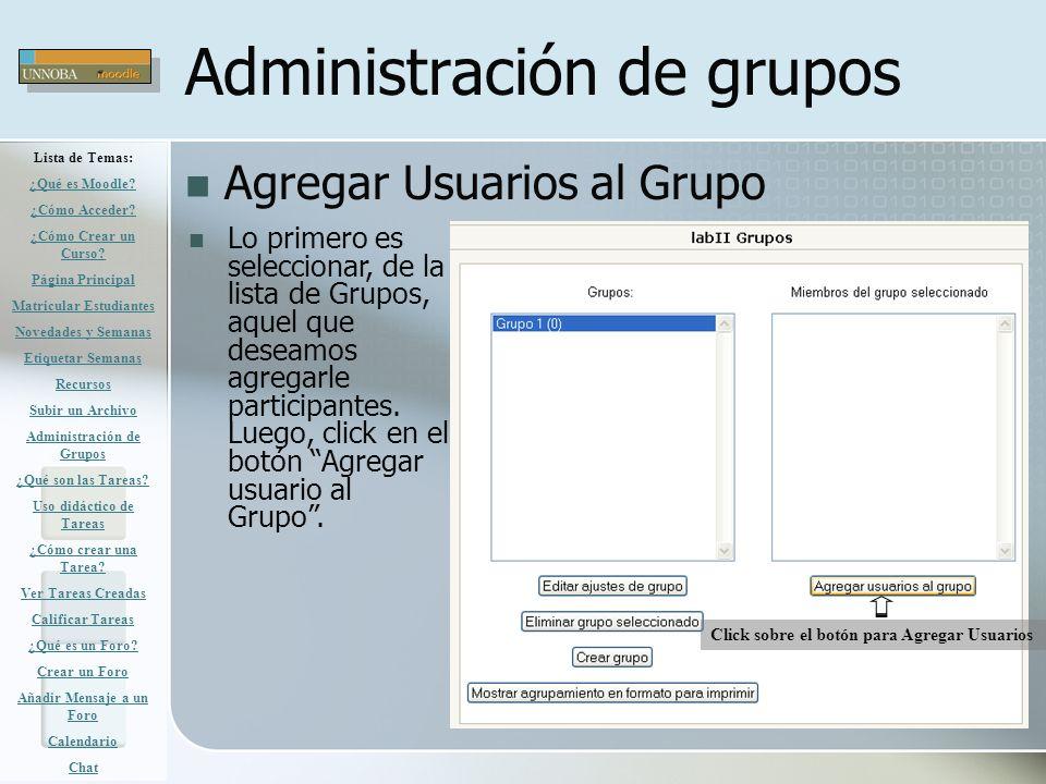 Administración de grupos Agregar Usuarios al Grupo Click sobre el botón para Agregar Usuarios Lo primero es seleccionar, de la lista de Grupos, aquel
