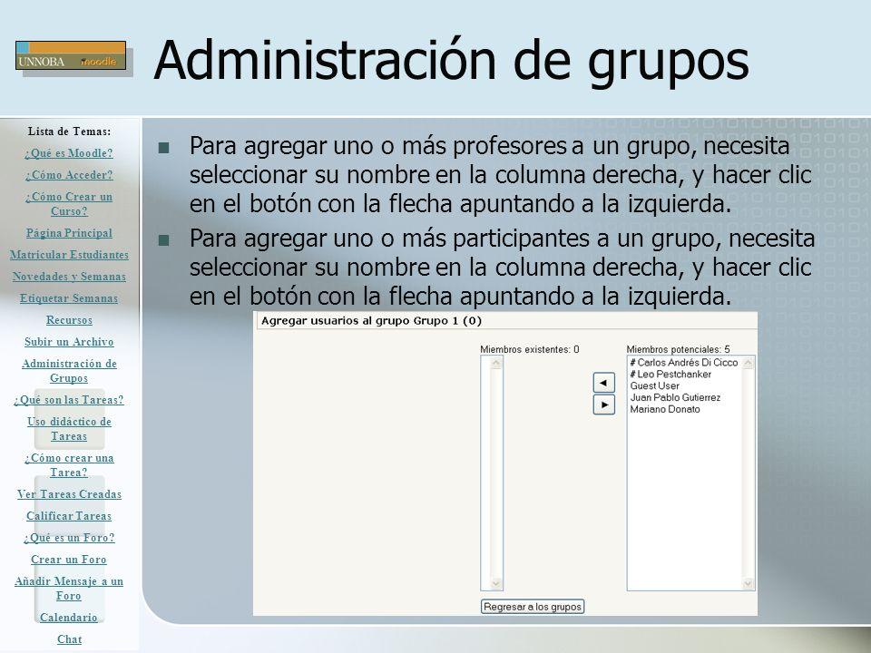 Administración de grupos Para agregar uno o más profesores a un grupo, necesita seleccionar su nombre en la columna derecha, y hacer clic en el botón